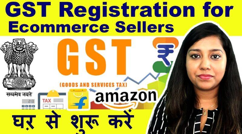 GST Registration for E commerce Seller 2021 HINDI |  GST register from home address complete process